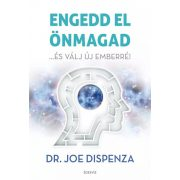 dr. Joe Dispenza - Engedd el önmagad